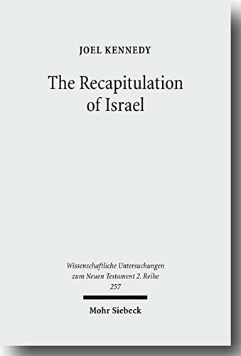 The Recapitulation of Israel: Joel Kennedy