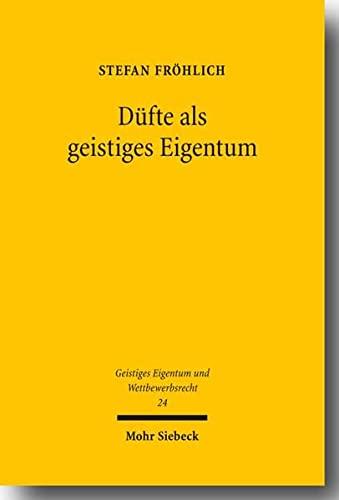 9783161498688: Dufte Als Geistiges Eigentum (Geistiges Eigentum Und Wettbewerbsrecht) (German Edition)
