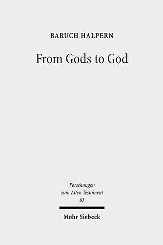 9783161499029: From Gods to God: The Dynamics of Iron Age Cosmologies (Forschungen Zum Alten Testament)