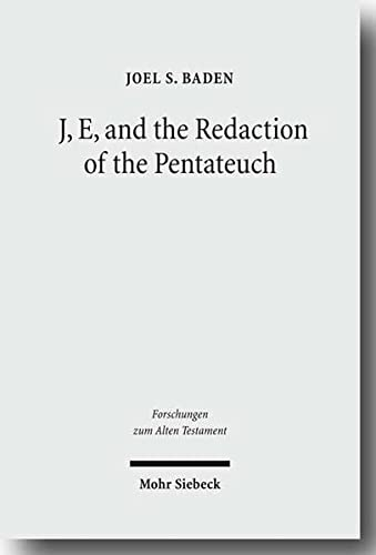 9783161499302: J, E, and the Redaction of the Pentateuch (Forschungen zum Alten Testament)