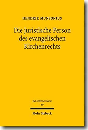 Die juristische Person des evangelischen Kirchenrechts: Hendrik Munsonius