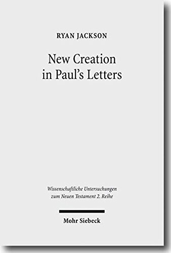 New Creation in Paul's Letters A Study of the Historical and Social Setting of a Pauline ...