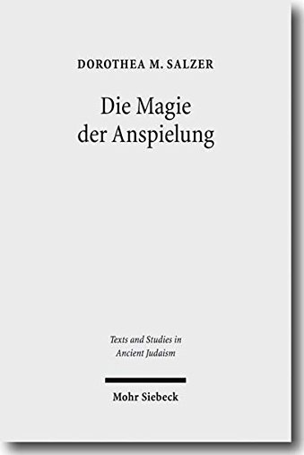 9783161500466: Die Magie der Anspielung: Form und Funktion der biblischen Anspielungen in den magischen Texten der Kairoer Geniza (Texts and Studies in Ancient Judaism)