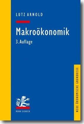9783161500978: Makro�konomik: Eine Einf�hrung in die Theorie der G�ter-, Arbeits- und Finanzm�rkte