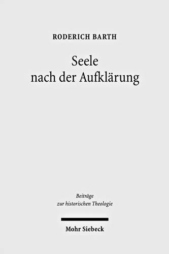 9783161500985: Seele nach der Aufklärung: Studien zu Herder und Harnack (Beitrage Zur Historischen Theologie)