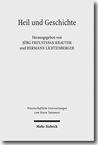 Heil und Geschichte Die Geschichtsbezogenheit des Heils und das Problem der Heilsgeschichte in der ...
