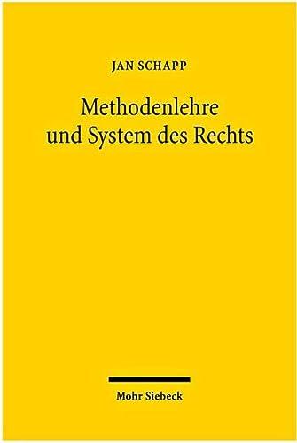 9783161501678: Methodenlehre und System des Rechts: Aufsätze 1992-2007