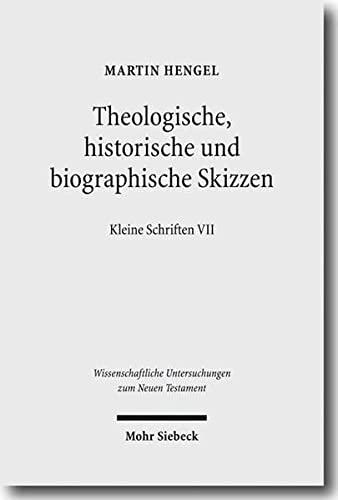 Theologische, historische und biographische Skizzen - Martin Hengel