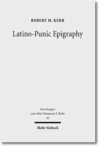 Latino-Punic Epigraphy: Robert M. Kerr