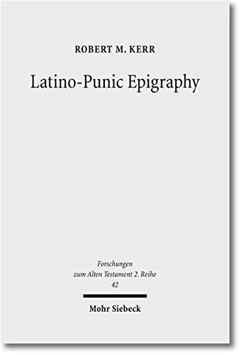 9783161502712: Latino-Punic Epigraphy: A Descriptive Study of the Inscriptions (Forschungen zum Alten Testament: 2 Reihe)