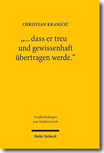 """9783161502743: """"... dass er treu und gewissenhaft übertragen werde."""": Zum Dolmetschen im Strafverfahren (Veroffentlichungen Zum Verfahrensrecht)"""