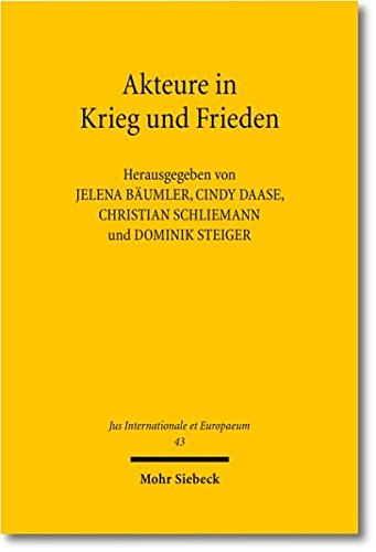 9783161503078: Akteure in Krieg Und Frieden (Jus Internationale Et Europaeum) (German Edition)
