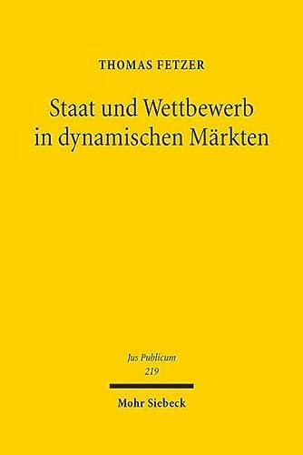 9783161503764: Staat und Wettbewerb in dynamischen M�rkten: Eine juristisch-�konomische Untersuchung unter besonderer Ber�cksichtigung der sektorspezifischen ... in Deutschland und den USA (Jus Publicum)