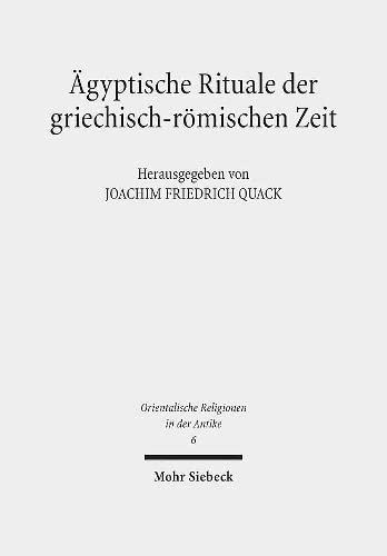 Agyptische Rituale Der Griechisch-Romischen Zeit (Orientalische Religionen in Der Antike) (German ...