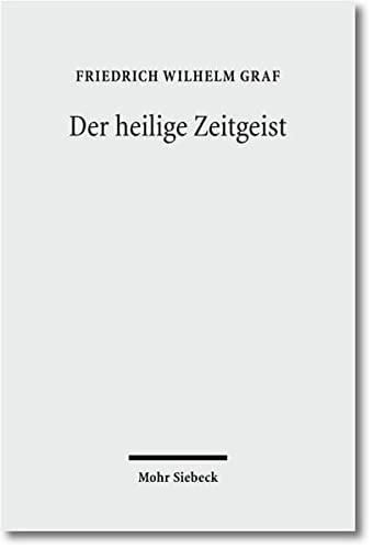 9783161504303: Der Heilige Zeitgeist: Studien Zur Ideengeschichte Der Protestantischen Theologie in Der Weimarer Republik (German Edition)