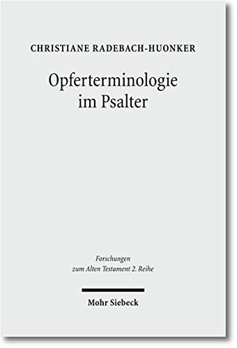 Opferterminologie im Psalter: Christiane Radebach-Huonker