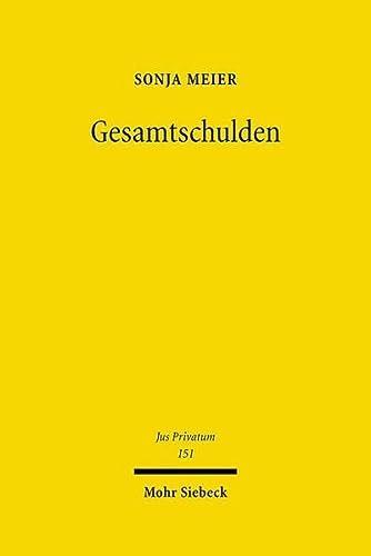 9783161504433: Gesamtschulden: Entstehung Und Regress in Historischer Und Vergleichender Perspektive: 151 (Jus Privatum)