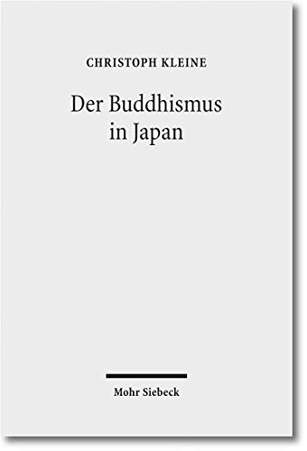 Der Buddhismus in Japan: Christoph Kleine