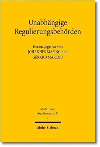 9783161505102: Unabhangige Regulierungsbehorden: Organisationsrechtliche Herausforderungen in Frankreich Und Deutschland (Studien Zum Regulierungsrecht) (German Edition)