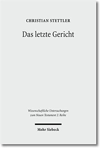 Das Letze Gericht / The Last Court: Studien Zur Endgerichtserwartung Von Den Schriftpropheten Bis ...