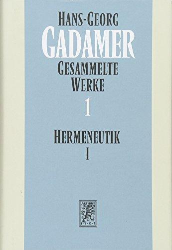 9783161505171: 1: Gesammelte Werke: Hermeneutik I: Wahrheit Und Methode: Grundzuge Einer Philosophischen Hermeneutik (German Edition)