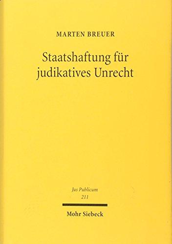 9783161505355: Staatshaftung für judikatives Unrecht: Eine Untersuchung zum deutschen Recht, zum Europa- und Völkerrecht (Jus Publicum)