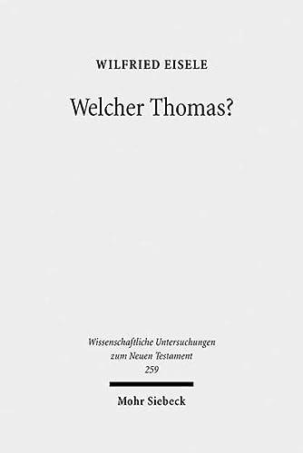 Welcher Thomas?: Studien Zur Text- Und Uberlieferungsgeschichte Des Thomasevangeliums (Hardback) - Wilfried Eisele