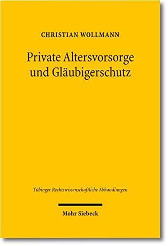 Private Altersvorsorge und Glaubigerschutz: - dargestellt am Beispiel der Lebensversicherung - Christian Wollmann