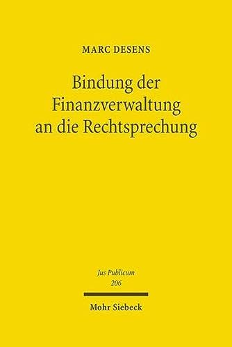 9783161505607: Bindung Der Finanzverwaltung an Die Rechtsprechung: Bedingungen Und Grenzen Fur Nichtanwendungserlasse (Jus Publicum) (German Edition)