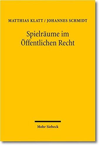 9783161505645: Spielr�ume im �ffentlichen Recht: Zur Abw�gungslehre der Prinzipientheorie