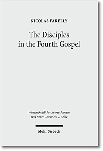Disciples in the Fourth Gospel A Narrative Analysis of their Faith and Understanding
