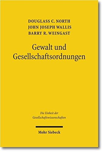 9783161505904: Gewalt Und Gesellschaftsordnungen: Eine Neudeutung Der Staats- Und Wirtschaftsgeschichte (Die Einheit Der Gesellschaftswissenschaften) (German Edition)