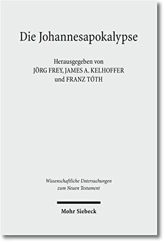 Die Johannesapokalypse Kontexte - Konzepte - Wirkungen