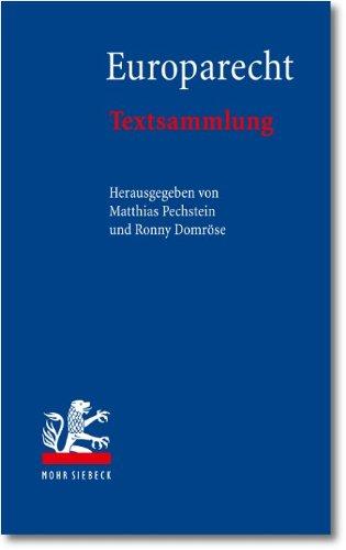Europarecht. Textsammlung. - Pechstein, Matthias / Domröse, Ronny (Hg.)