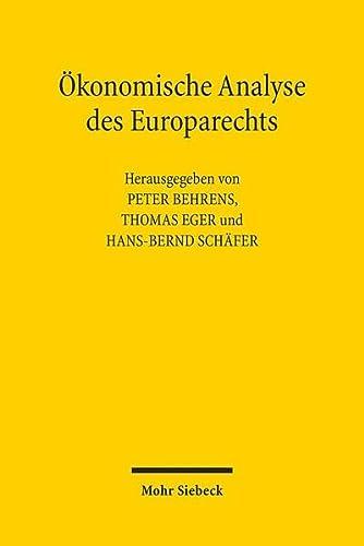Ökonomische Analyse des Europarechts. Beiträge zum XII. Travemünder Symposium zur &...
