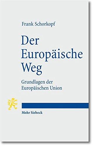 9783161506574: Der Europäische Weg: Grundlagen der Europäischen Union