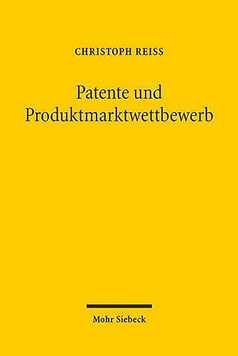 9783161506734: Patente und Produktmarktwettbewerb: Der strategische Einsatz von Patenten im Wettbewerb jenseits der Innovationsförderung - eine Untersuchung wettbewerbspolitisch relevanter Patentstrategien