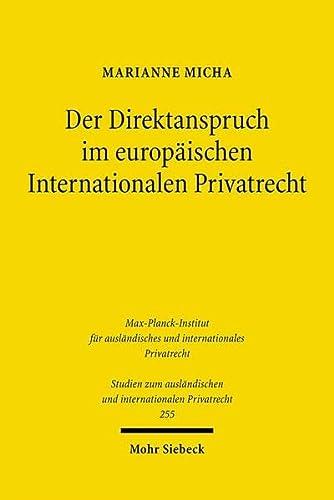 9783161506963: Der Direktanspruch Im Europaischen Internationalen Privatrecht: Das Kollisionsrechtliche System Des Art. 18 Rom Ii-vo Vor Dem Hintergrund Des ... Internationalen Privatrecht) (German Edition)