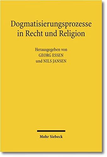 9783161507908: Dogmatisierungsprozesse in Recht und Religion