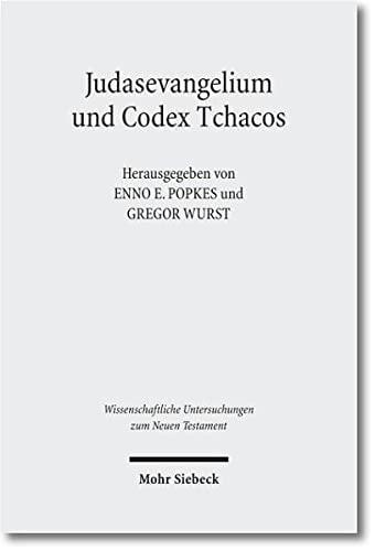 Judasevangelium und Codex Tchacos. Studien zur religionsgeschichtlichen Verortung einer gnostischen...