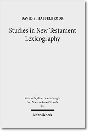 Studies in New Testament Lexicography Advancing toward a Full Diachronic Approach with the Greek ...