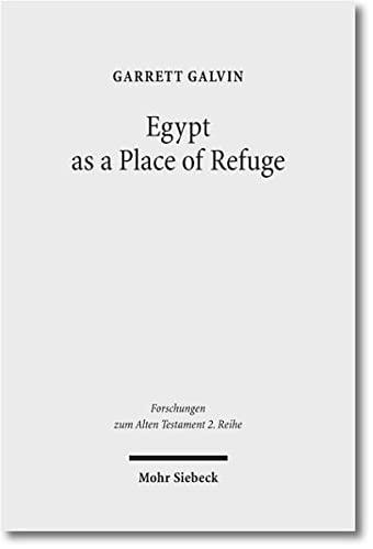 9783161508165: Egypt as a Place of Refuge (Forschungen zum Alten Testament 2. Reihe)