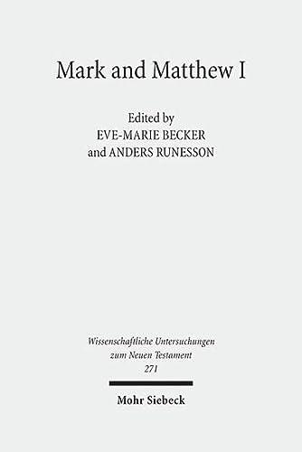 9783161508370: Mark and Matthew I: Comparative Readings: Understanding the Earliest Gospels in their First Century Settings (Wissenschaftliche Untersuchungen Zum Neuen Testament)