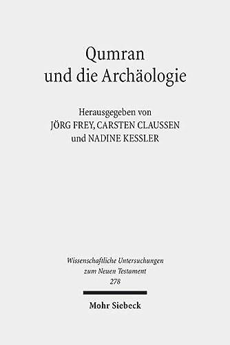 9783161508400: Qumran Und Die Archaologie (Wissenschaftliche Untersuchungen Zum Neuen Testament) (German Edition) (German and English Edition)