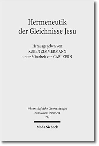 Hermeneutik Der Gleichnisse Jesu: Methodische Neuansatze Zum Verstehen Urchristlicher Parabeltexte ...