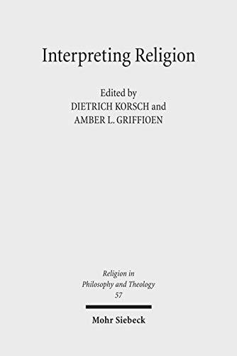 Interpreting Religion: The Significance of Friedrich Schleiermacher's 'reden Uber Die ...
