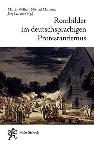 Rombilder Im Deutschsprachigen Protestantismus: Begegnungen Mit Der: Woller, Florian; Lauster,