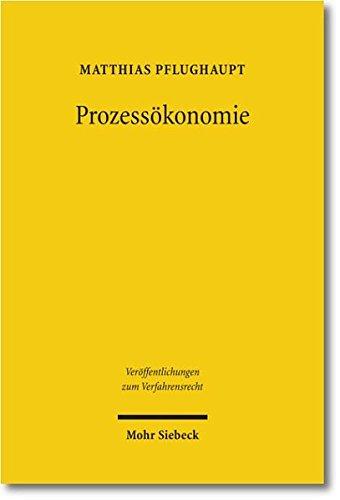 9783161508646: Prozessökonomie: Verfassungsrechtliche Anatomie und Belastbarkeit eines gern bemühten Arguments (Veroffentlichungen zum Verfahrensrecht)