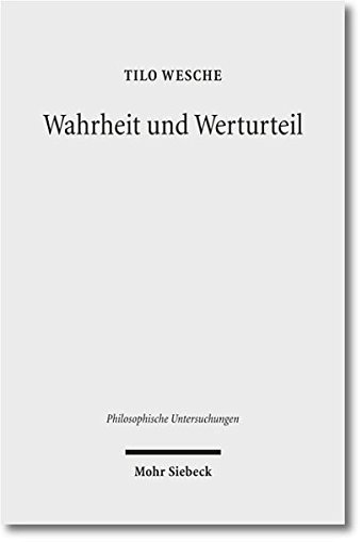 9783161508790: Wahrheit Und Werturteil: Eine Theorie Der Praktischen Rationalitat (Philosophische Untersuchungen) (German Edition)