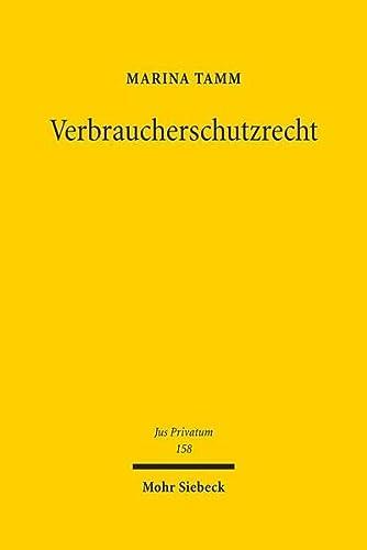 9783161508806: Verbraucherschutzrecht: Europäisierung und Materialisierung des deutschen Zivilrechts und die Herausbildung eines Verbraucherschutzprinzips (Jus Privatum)